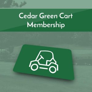 Cedar Green Cart Memberships