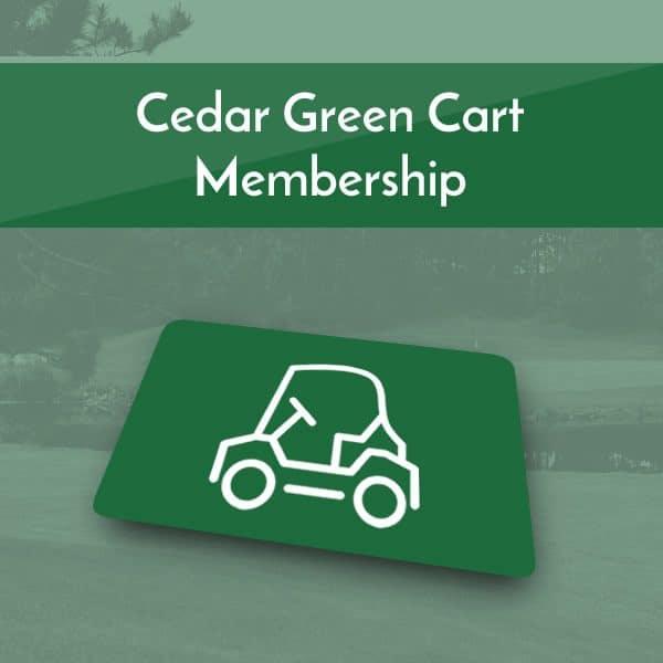 Cedar Green Cart Memberships