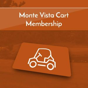 Monte Vista Cart Memberships
