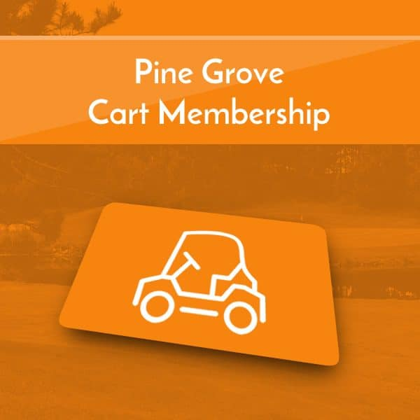 Pine Grove Cart Memberships
