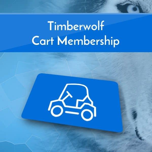 Timberwolf Cart Memberships